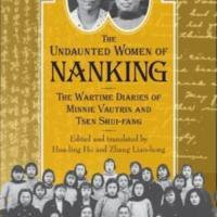 The Undaunted Women of Nanking: The Wartime Diaries of Minnie Vautrin and Tsen Shui-fang