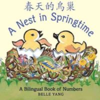 Nest in Springtime: A Mandarin Chinese-English Bilingual Book of Numbers